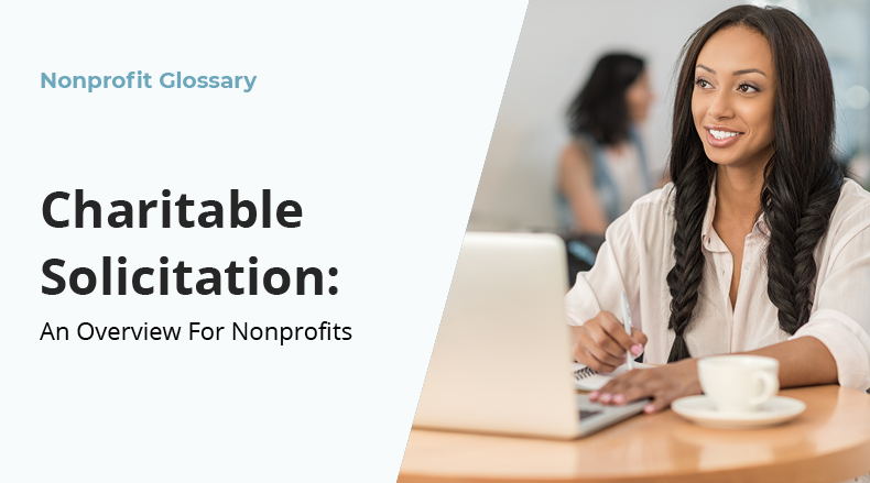 Learn about charitable solicitations for nonprofits.