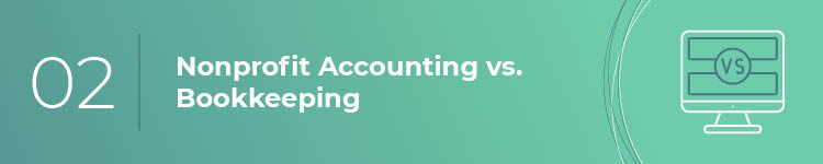 Make the important distinction between nonprofit accounting and bookkeeping.