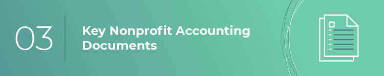 Learn more about the key nonprofit accounting documents that you'll need for financial organization.